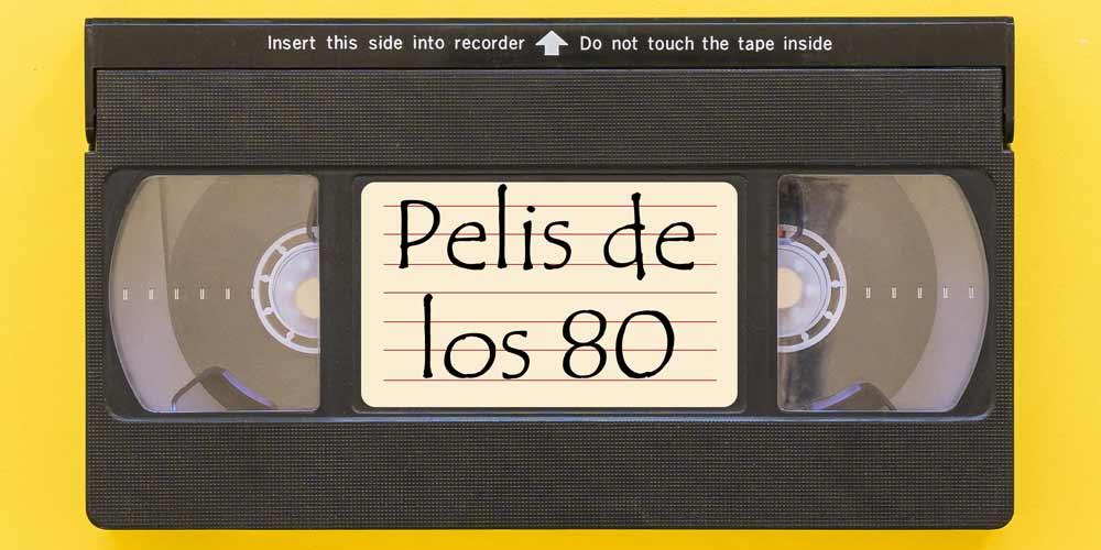 Peliculistos películas de los 80