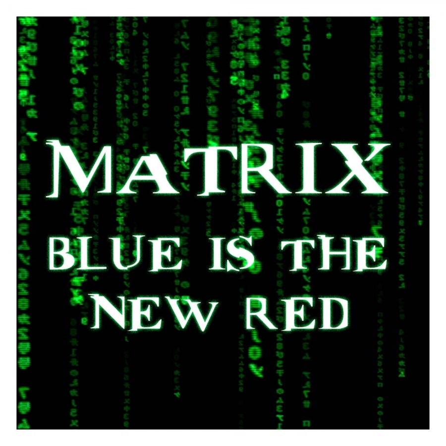 1-matrix-blue-is-the-new-red